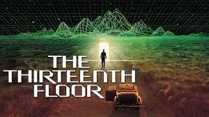 仮想世界に入るバーチャルな映画【13F(The Thirteenth Floor)】あらすじ、感想レビュー!