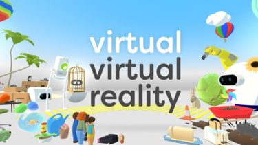 VRゲーム【Virtual Virtual Reality】途中から進まない!?攻略法教えます!